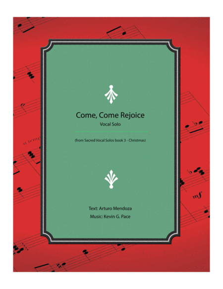 Come, Come Rejoice - original vocal solo with piano accompaniment