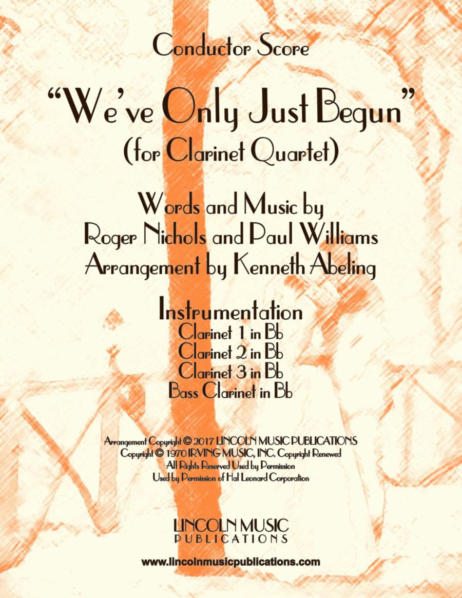 """""""We've Only Just Begun"""" (for Clarinet Quartet)"""