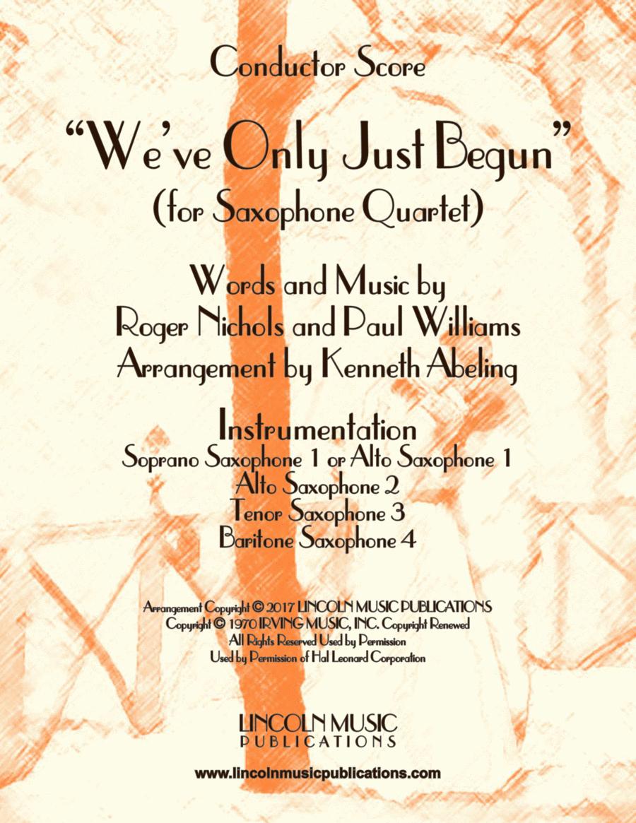 """We've Only Just Begun"" (for Saxophone Quartet SATB or AATB)"