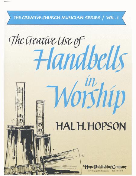 The Creative Use of Handbells in Worship