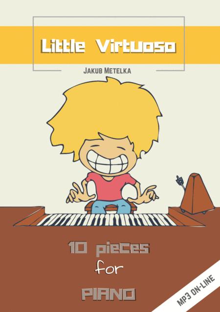 Jakub Metelka - Little Virtuoso (10 Piano Exercises)