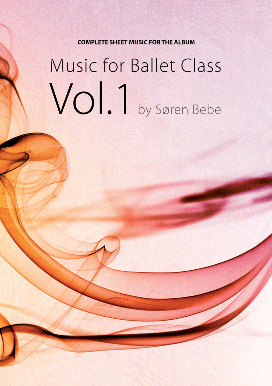 sheet music for ballet class vol1 complete class with barre and center exercises