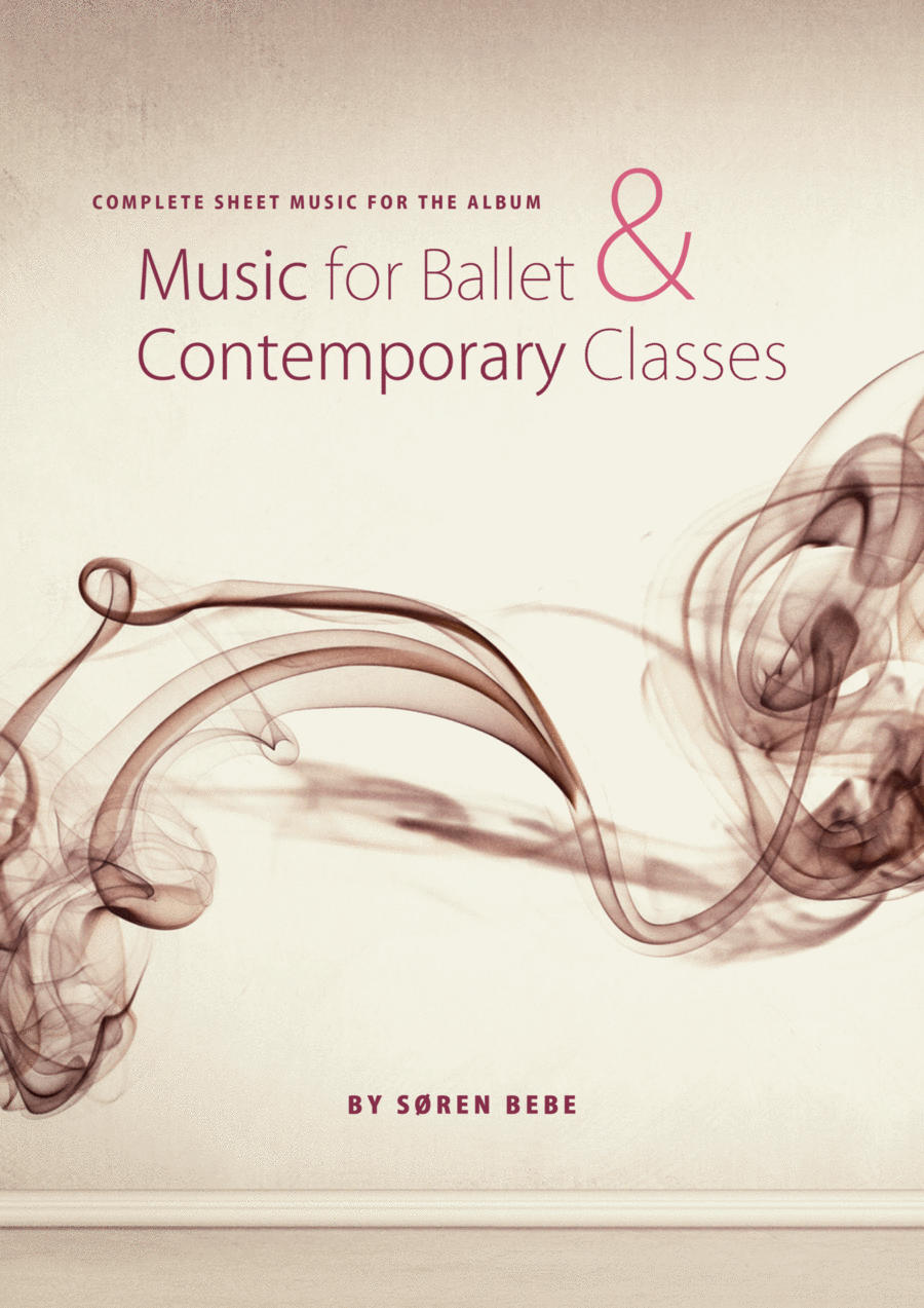 Sheet Music for Ballet Class - Complete class with barre and center exercises. 25 pieces/55 pages.