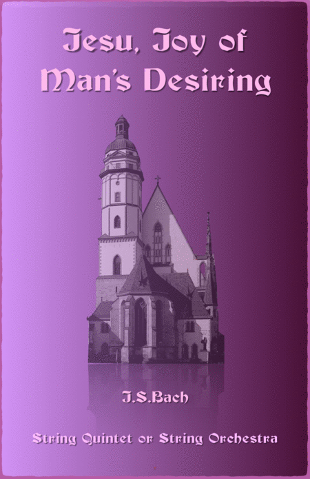 Jesu Joy of Man's Desiring, J S Bach, for String Quintet or String Orchestra