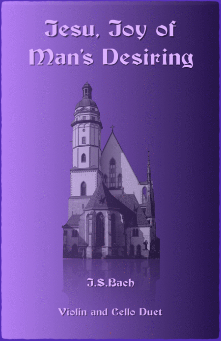 Jesu Joy of Man's Desiring, J S Bach, Duet for one Violin and one Cello