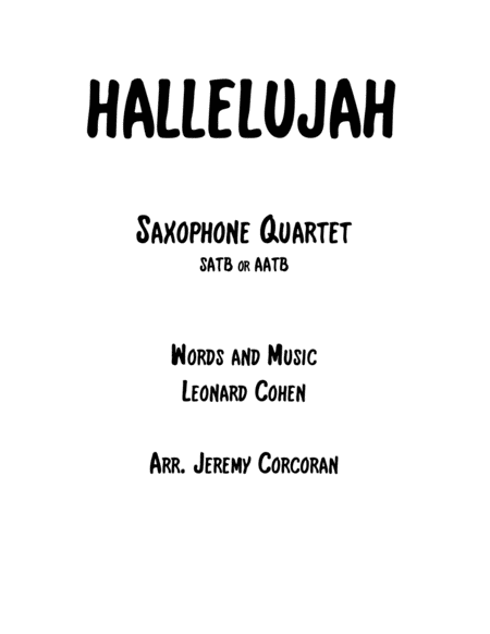 Hallelujah for Saxophone Quartet (SATB or AATB)