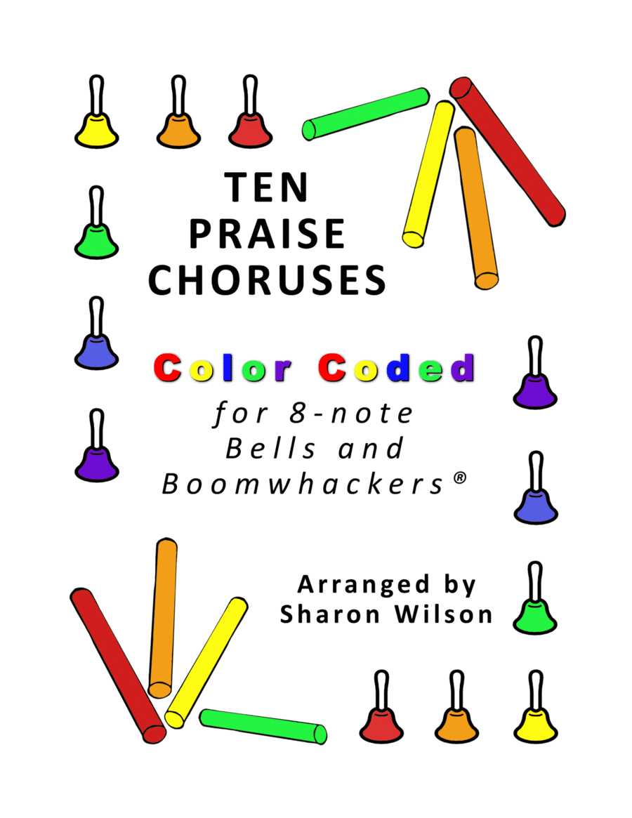 Ten Praise Choruses for 8-note Bells and Boomwhackers® (with Color Coded Notes)