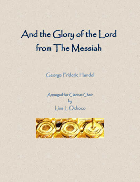 And the Glory of the Lord from The Messiah for Clarinet Choir