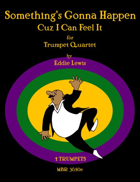 Something Is Gonna Happen, Cuz I Can Feel It - Trumpet Quartet by Eddie Lewis