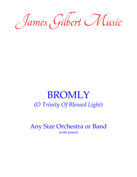 BROMLEY (O Trinity Of Blessed Light)