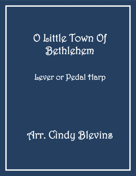 O Little Town of Bethlehem, arranged for Lever or Pedal Harp, from my book WinterScape