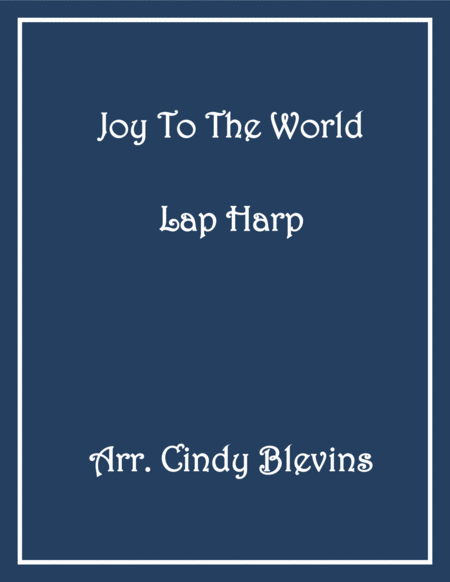 Joy To the World, arranged for Lap Harp, from my book WinterScape (lap harp version)