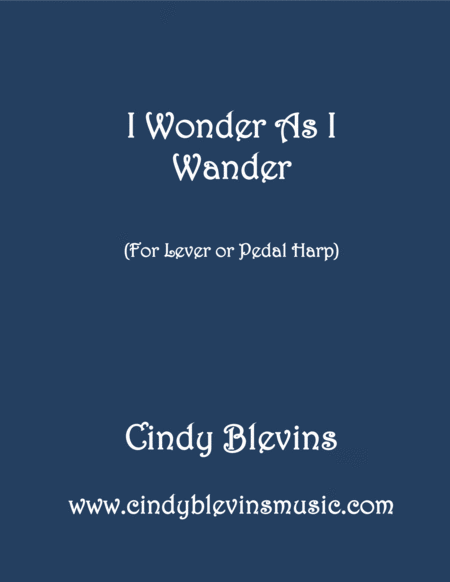 I Wonder as I Wander, arranged for Lever or Pedal Harp, from my book