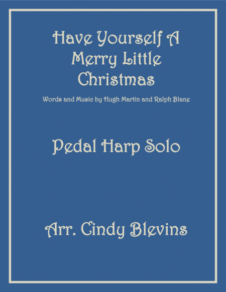 Have Yourself A Merry Little Christmas  from MEET ME IN ST. LOUIS, arranged for Pedal Harp