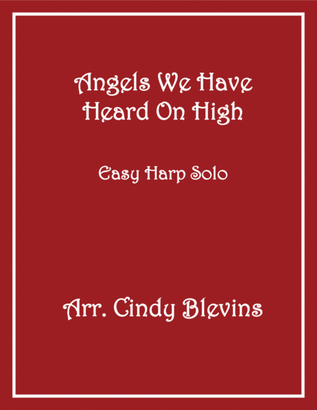 Angels We Have Heard On High, arranged for Easy Harp (Lap Harp Friendly), from my book