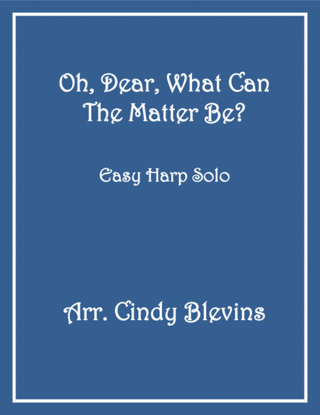 Oh, Dear, What Can The Matter Be, arranged for Easy Harp (Lap Harp Friendly), from my book