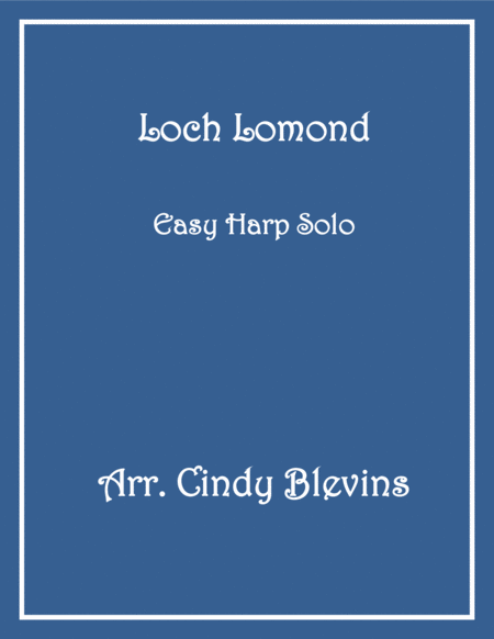 Loch Lomond, arranged for Easy Harp (Lap Harp Friendly), from my book