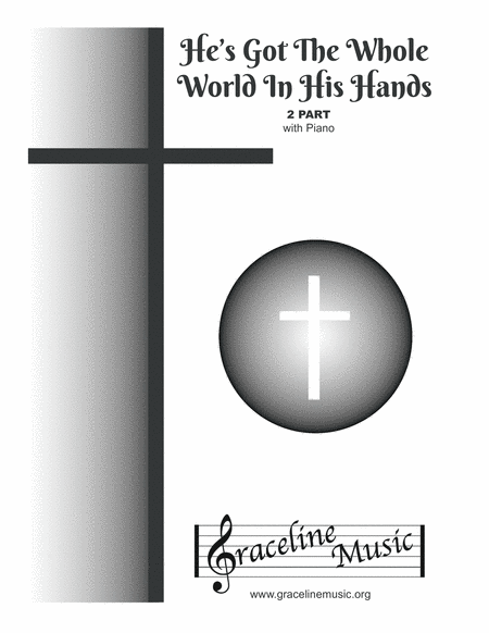 He's Got The Whole World In His Hands 2 Part