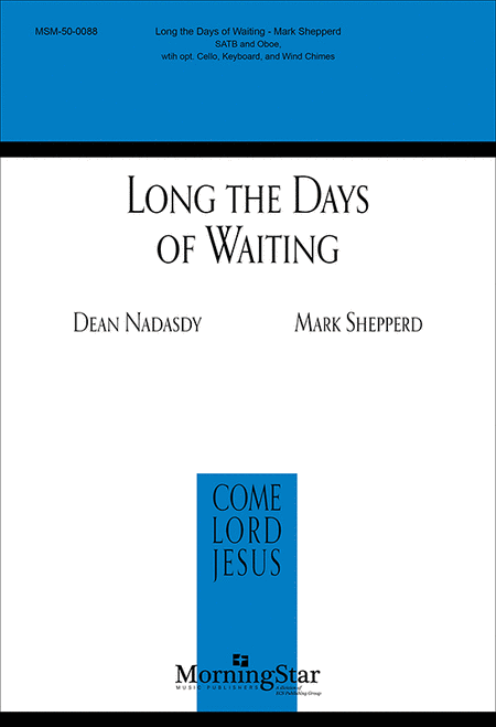 Long the Days of Waiting (Choral Score)