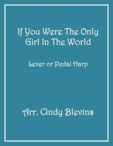 If You Were the Only Girl In the World, arranged for Lever or Pedal Harp, from my book
