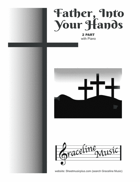 Father Into Your Hands 2 Part