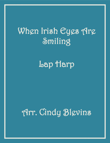 When Irish Eyes Are Smiling, arranged for Lap Harp, from my book