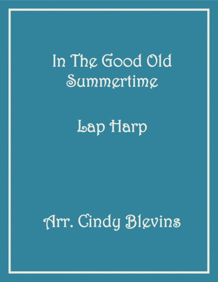 In The Good Old Summertime, arranged for Lap Harp, from my book