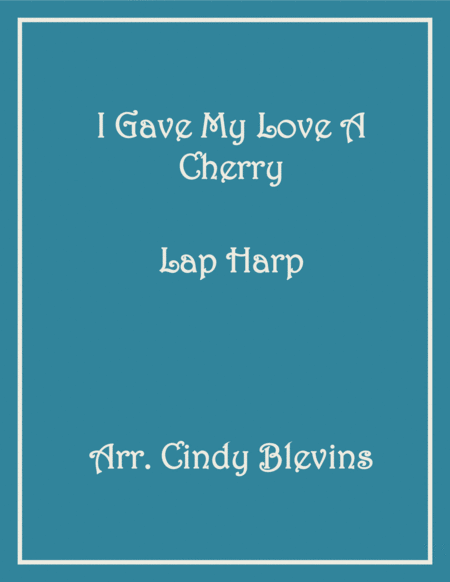 I Gave My Love a Cherry, arranged for Lap Harp, from my book