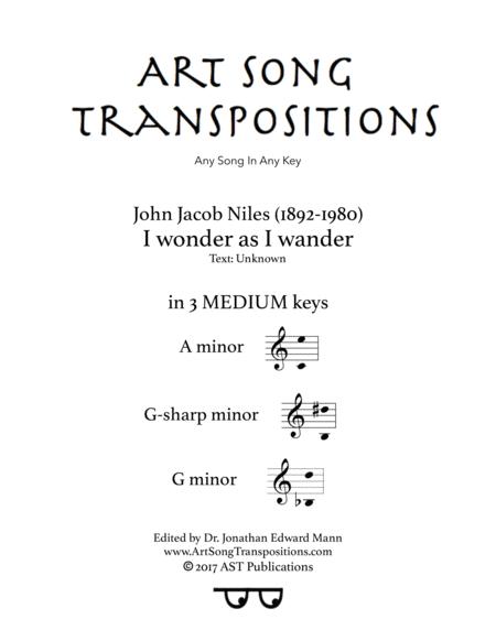 I Wonder As I Wander (in 3 medium keys: A, G-sharp, G minor)