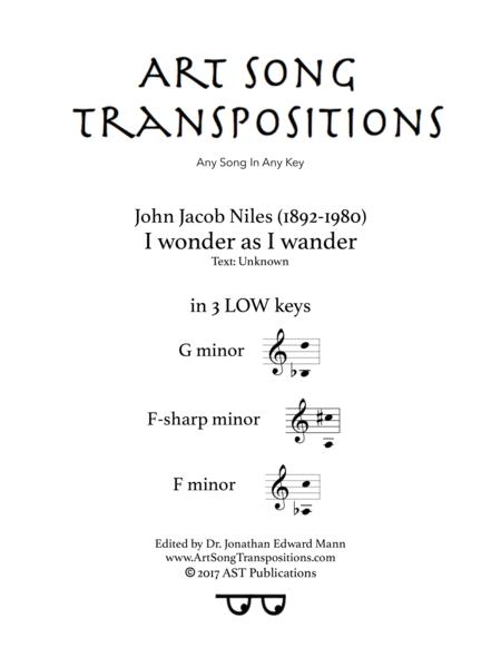 I Wonder As I Wander (in 3 low keys: G, F-sharp, F minor)