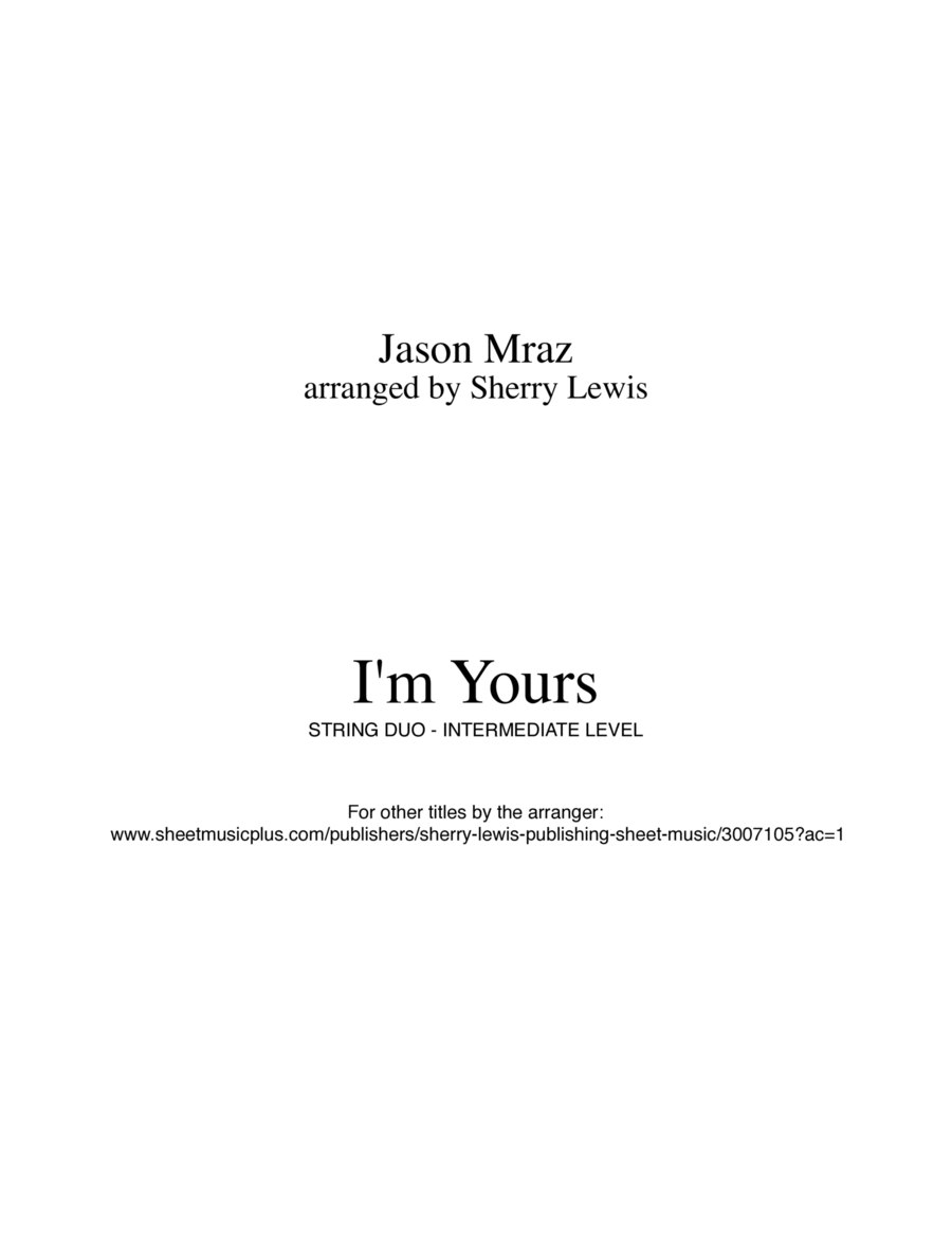 I'm Yours by Jason Mraz  for violin and cello duo, arranged by Sherry Lewis