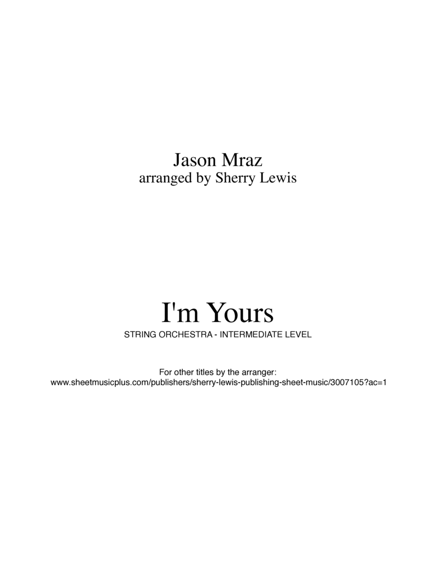 I'm Yours by Jason Mraz  for two violins and cello or violin, viola (if violist reads treble) and cello, arranged by Sherry Lewis