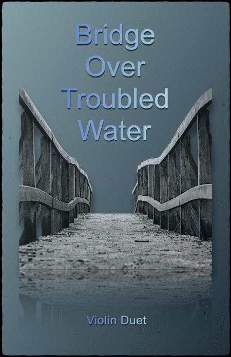 Bridge Over Troubled Water, Duet for two Violins