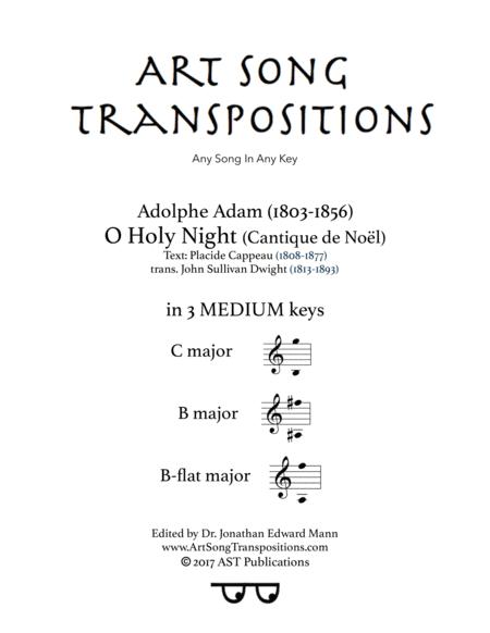 O Holy night (in 3 medium keys: C, B, B-flat major)