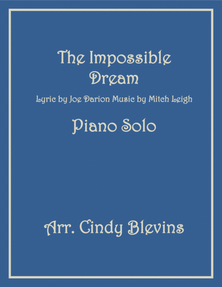 The Impossible Dream, arranged for Piano Solo