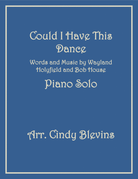 Could I Have This Dance, arranged for Piano Solo