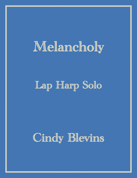 Melancholy, an original solo for Lap Harp, from my book