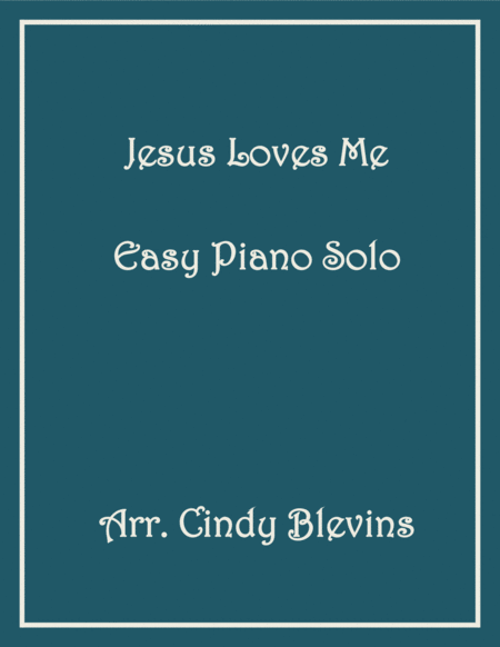 Jesus Loves Me, arranged for Easy Piano Solo