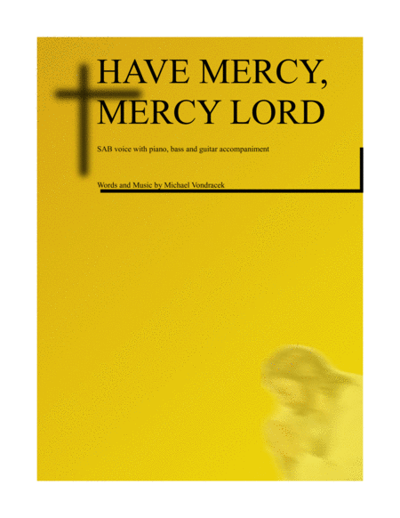 HAVE MERCY, MERCY LORD