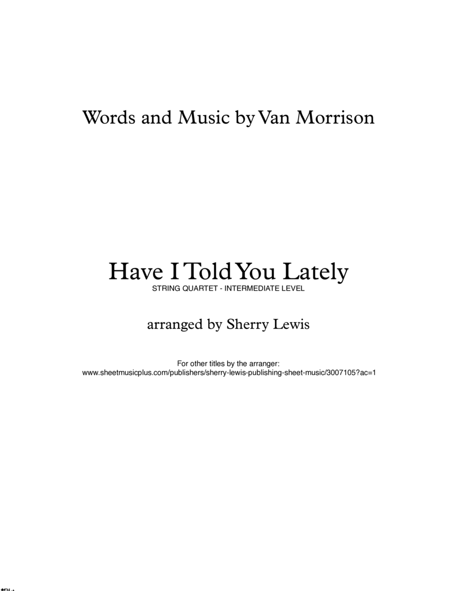 Have I Told You Lately  String Quartet, String Trio, String Duo, Solo Violin, String Quartet + string bass chord chart, arranged by Sherry Lewis