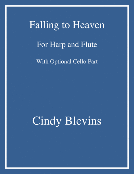 Falling To Heaven, an original song for Harp and Flute, with an optional Cello part