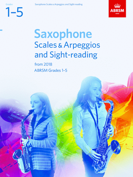Saxophone Scales, Arpeggios, & Sight-Reading - Grades 1-5 (2018)
