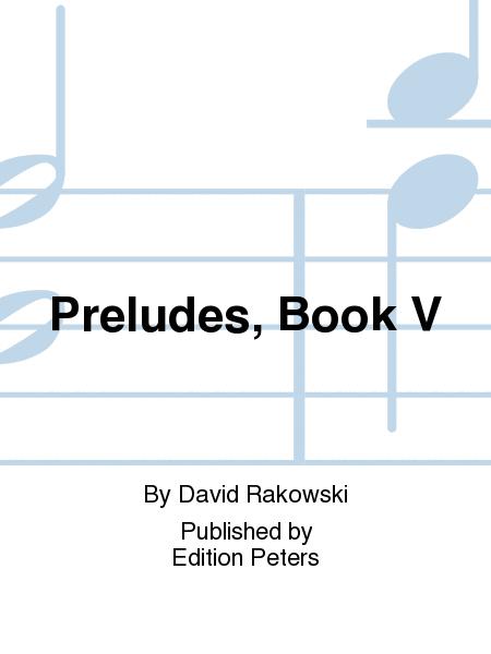 Preludes, Book V