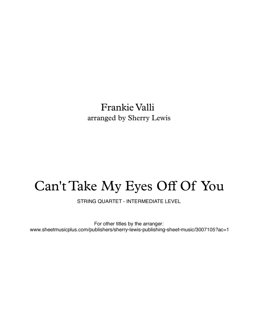 Can't Take My Eyes Off Of You  String Quartet, String Trio, String Duo, Solo Violin, String Quartet + string bass chord chart, arranged by Sherry Lewis