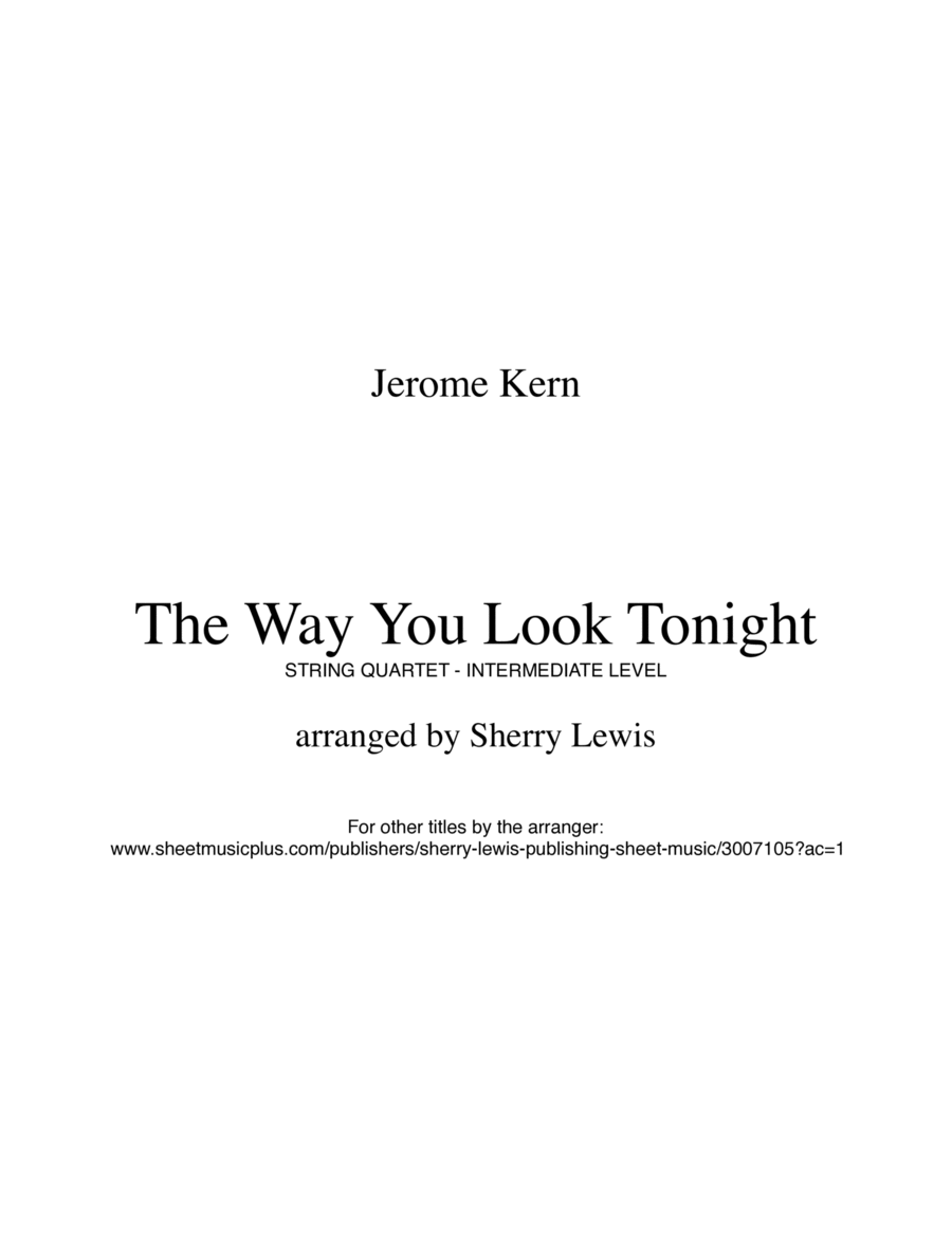 The Way You Look Tonight  String Quartet, String Trio, String Duo, Solo Violin, String Quartet + string bass chord chart, arranged by Sherry Lewis