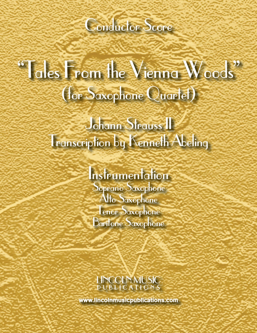 Tales From the Vienna Woods (for Saxophone Quartet SATB)