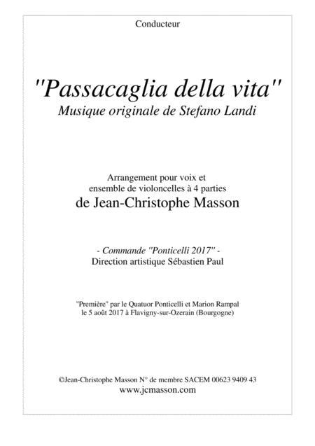 Passacaglia della vita Music by Stefano Landi, for voice and 4 cellos --- arrangement by Jean-Christophe Masson --- www.jcmasson.com