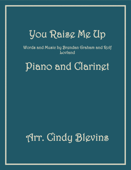 You Raise Me Up, arranged for Piano and Bb Clarinet