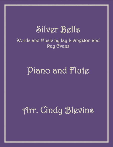 Silver Bells, arranged for Piano and Flute