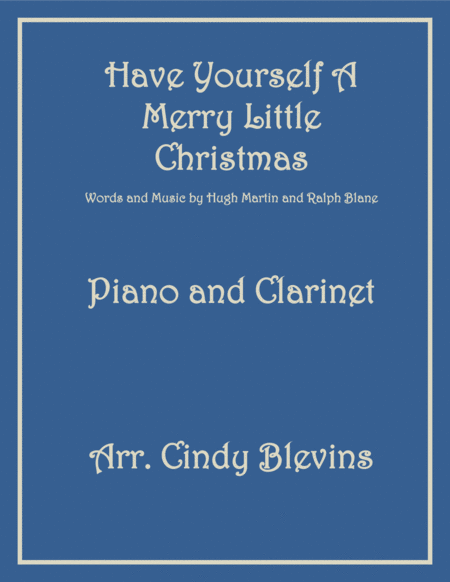 Have Yourself A Merry Little Christmas  from MEET ME IN ST. LOUIS, arranged for Piano and Bb Clarinet